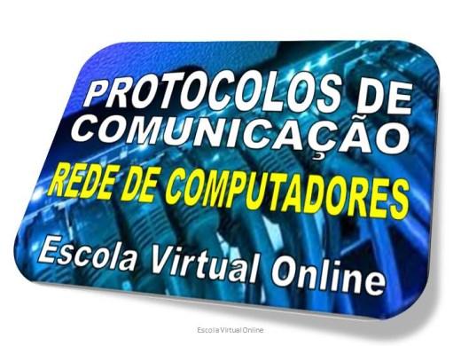 Curso Online de PROTOCOLOS DE COMUNICAÇÃO - REDE DE COMPUTADORES