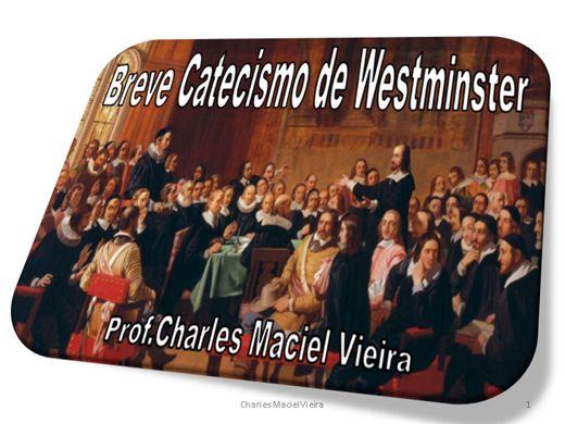 Curso Online de BREVE CATECISMO DE WESTMINSTER