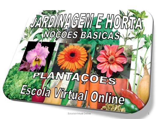 Curso Online de JARDINAGEM, HORTA E PLANTAÇÕES - NOÇÕES BÁSICAS