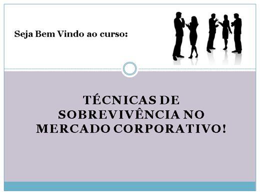Curso Online de Técnicas de Sobrevivência no Mercado Corporativo