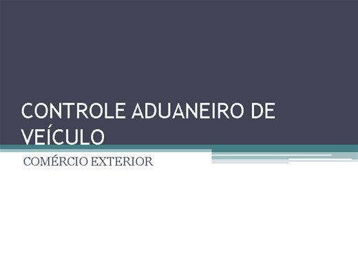 Curso Online de Comércio Exterior: Controle Aduaneiro de Veículos