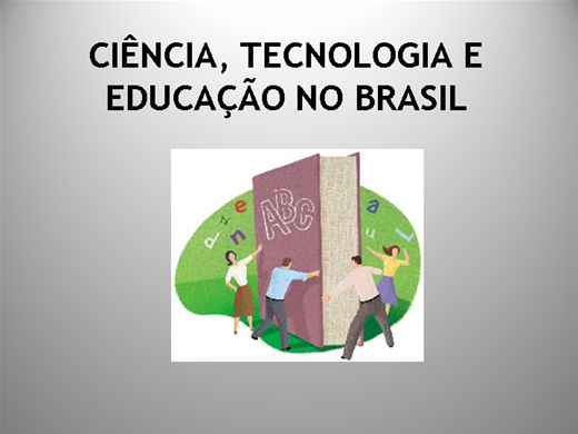 Curso Online de CIÊNCIA, TECNOLOGIA E EDUCAÇÃO NO BRASIL