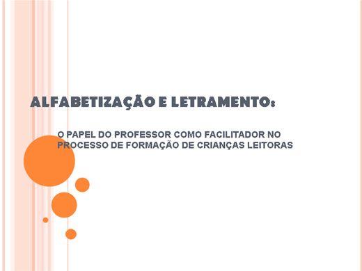 Curso Online de ALFABETIZAÇÂO E LETRAMENTO: O PAPEL DO PROFESSOR COMO FACILITADOR NO PROCESSO DE FORMAÇÃO DE CRIANÇAS LEITORAS