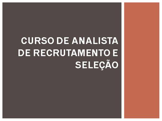 Curso Online de CURSO DE ANALISTA DE RECRUTAMENTO E SELEÇÃO