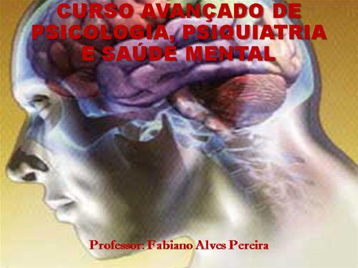 Curso Online de CURSO AVANÇADO DE PSICOLOGIA, PSIQUIATRIA E SAÚDE MENTAL