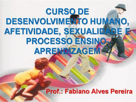 Curso Online de Desenvolvimento Humano, Afetividade, Sexualidade  e Processo Ensino-Aprendizagem
