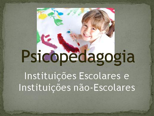 Curso Online de Psicopedagogia: Instituições escolares e Instituições não-escolares