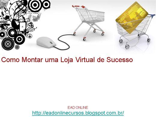 Curso Online de COMO MONTAR UMA LOJA VIRTUAL DE SUCESSO