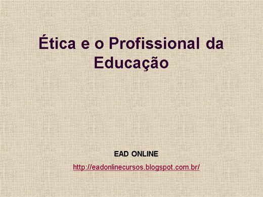 Curso Online de ÉTICA E O PROFISSIONAL DA EDUCAÇÃO