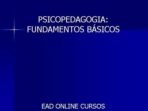 Curso Online de FUNDAMENTOS BÁSICOS DA PSICOPEDAGOGIA