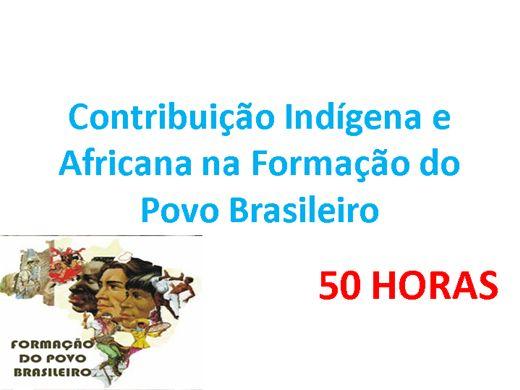 Curso Online de Contribuição Indígena e Africana na Formação do Povo Brasileiro