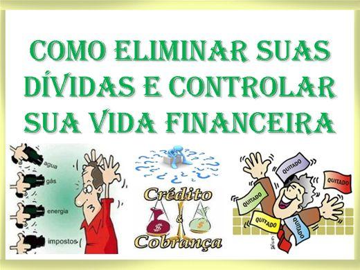 Curso Online de Como Eliminar suas Dívidas e Controlar sua Vida Financeira.