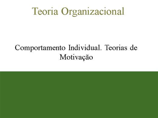 Curso Online de Teoria Organizacional  Comportamento Individual. Teorias de Motivação