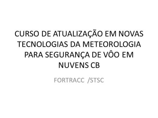Curso Online de ATUALIZAÇO EM NOVAS TECNOLOGIAS DA METEOROLOGIA PARA SEGURANÇA DE VOO EM NUVENS CB:FORTRACC e STSC