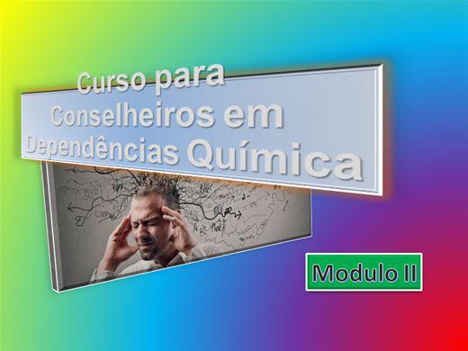 Curso Online de Curso Conselheiro em Dependencia Quimica - Módulo 2