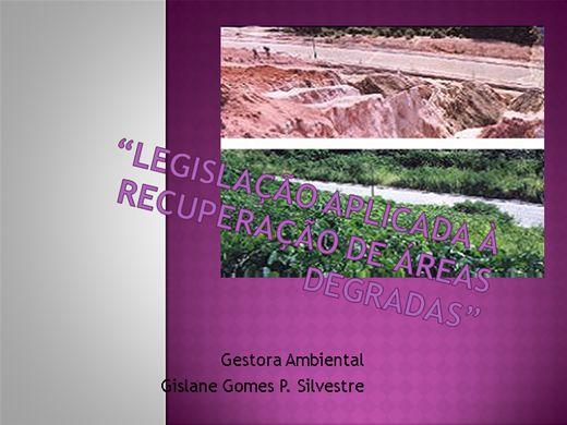 Curso Online de LEGISLAÇÃO APLICADA À  RECUPERAÇÃO DE ÁREAS DEGRADADAS