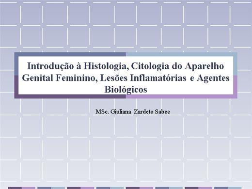Curso Online de Introdução à Histologia, Citologia do Aparelho Genital Feminino, Lesões Inflamatórias e Agentes Biológicos