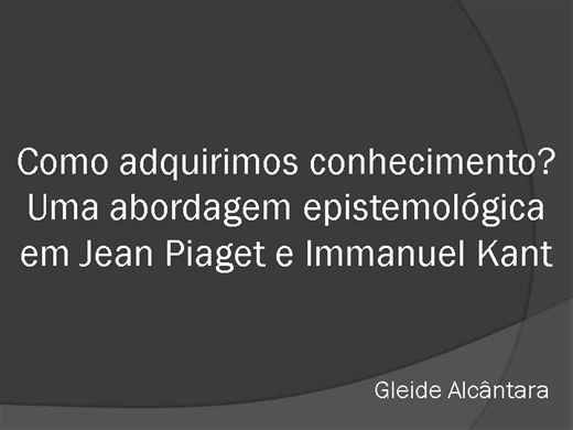 Curso Online de Como adquirimos conhecimento? Uma abordagem epistemológica em Immanuel Kant e Jean Piaget