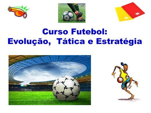 Curso Online de Futebol: Evolução, Tática e Estratégia