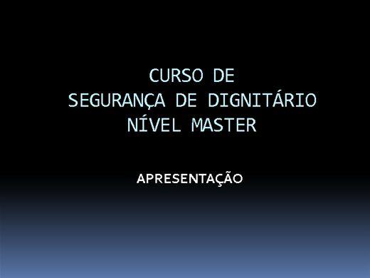 Curso Online de CURSO DE SEGURANÇA DE DIGNITÁRIO NÍVEL MASTER