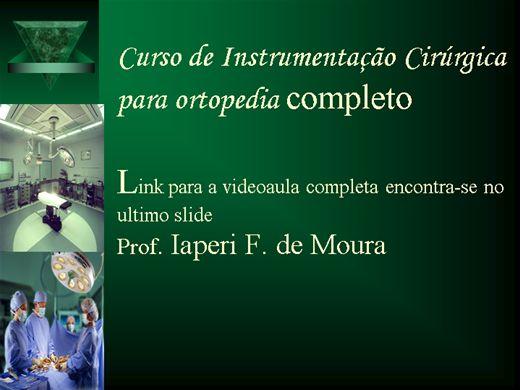 Curso Online de Curso Instrumentração Cirurgica em Ortopedia(com videoaula no final do curso)