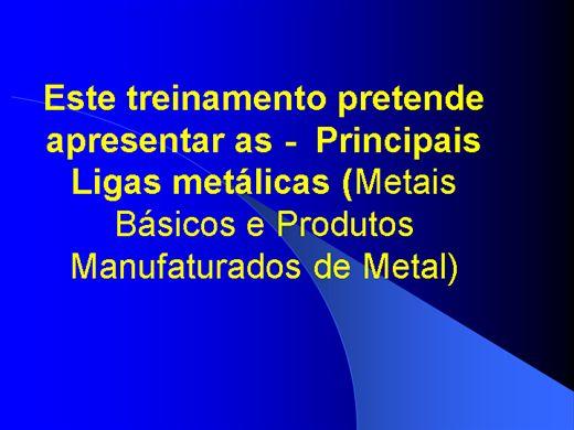 Curso Online de Principais Ligas metálicas (Metais Básicos e Produtos Manufaturados de Metal)