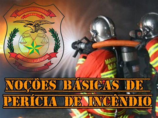 Curso Online de NOÇÕES BÁSICAS DE PERÍCIA DE INCÊNDIO
