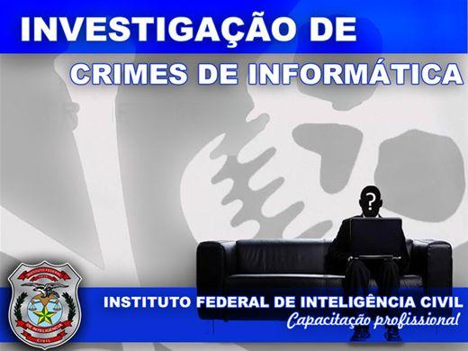 Curso Online de INVESTIGAÇÃO DE CRIMES DE INFORMÁTICA