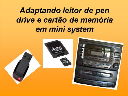 Curso Online de Adaptando Leitor de pendrive e Cartão de memória em Mini System