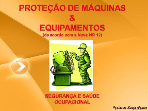 Curso Online de PROTEÇÃO DE MÁQUINAS & EQUIPAMENTOS (de acordo com a Nova NR 12)