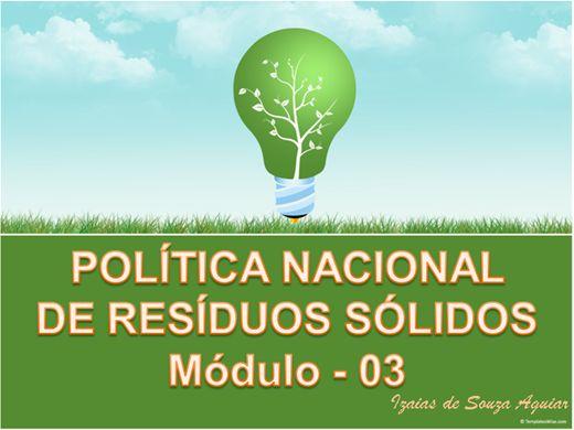 Curso Online de POLÍTICA NACIONAL DE RESÍDUOS SÓLIDOS - Módulo 03