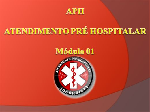 Curso Online de APH - ATENDIMENTO PRÉ HOSPITALAR - Módulo 01