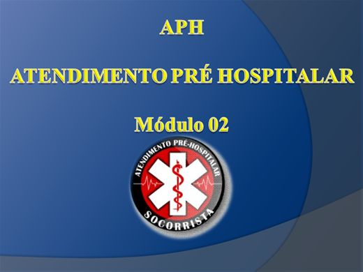 Curso Online de APH - ATENDIMENTO PRÉ HOSPITALAR - Módulo 02