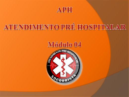 Curso Online de APH - ATENDIMENTO PRÉ HOSPITALAR - Módulo 04