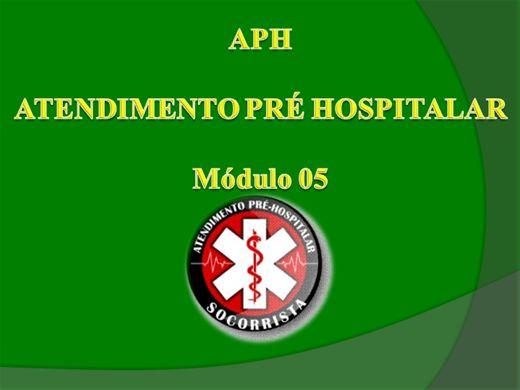 Curso Online de APH - ATENDIMENTO PRÉ HOSPITALAR - Módulo 05