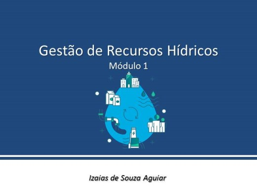 Curso Online de GESTÃO DE RECURSOS HÍDRICOS - Módulo 01