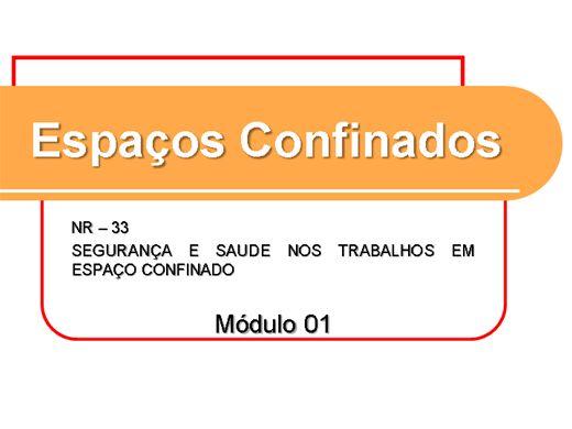 Curso Online de NR 33 - ESPAÇO CONFINADO (Completo) - Módulo 01