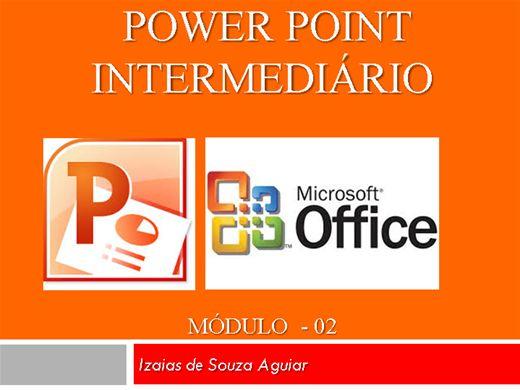 Curso Online de POWER POINT - INTERMEDIÁRIO Módulo 02