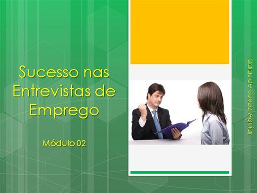 Curso Online de Sucesso nas Entrevistas de Emprego - Módulo 02