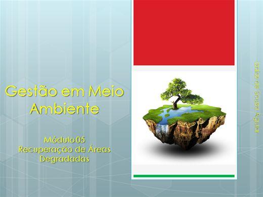 Curso Online de Gestão em Meio Ambiente - Módulo 05 Recuperação de Áreas Degradadas