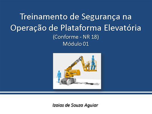 Curso Online de Treinamento de Segurança na Operação de Plataforma Elevatória (Conforme - NR 18) - Módulo 01