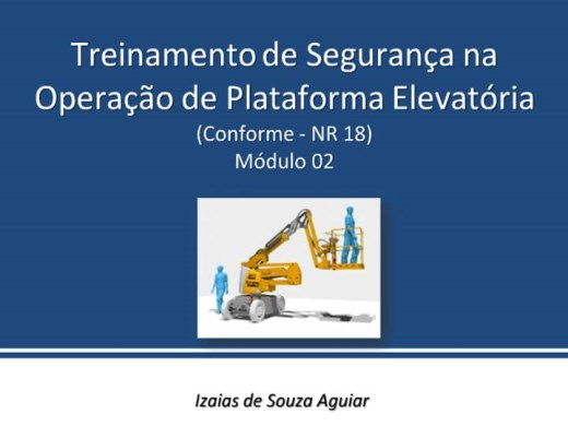 Curso Online de Treinamento de Segurança na Operação de Plataforma Elevatória (Conforme - NR 18)  Módulo 02