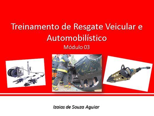 Curso Online de Treinamento de Resgate Veicular e Automobilístico -  Módulo 03