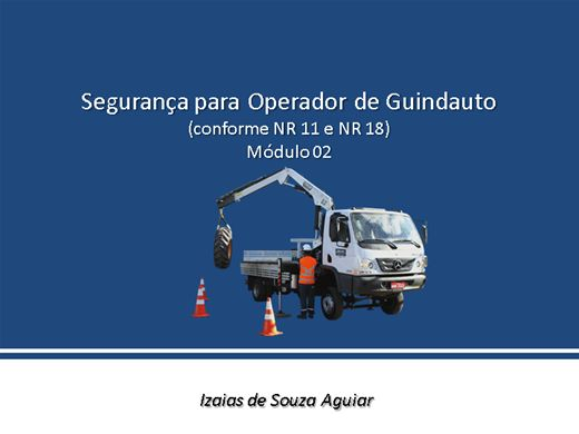 Curso Online de Segurança na Operação de Guindauto (conforme NR 11 e NR 18) - Módulo 02