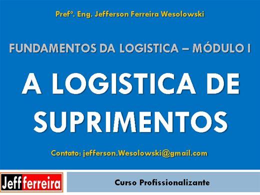 Curso Online de Fundamentos da Logística Módulo I - A Logistica de Suprimentos