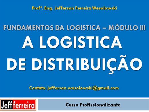 Curso Online de Fundamentos da Logística Módulo III - A Logistica de Distribuição