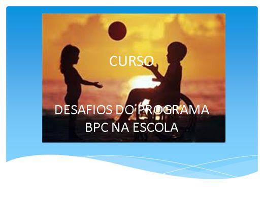 Curso Online de DESAFIOS NO PROGRAMA BPC NA ESCOLA