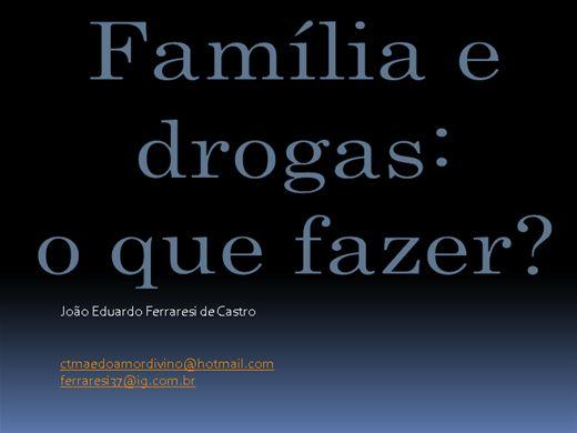 Curso Online de FAMILIA E DROGAS : O QUE FAZER ???