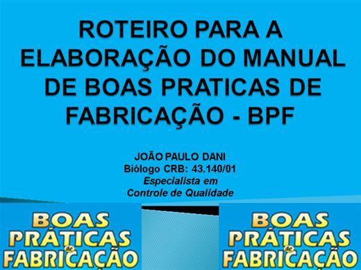 Curso Online de ROTEIRO PARA A ELABORAÇÃO DO MANUAL DE BOAS PRATICAS DE FABRICAÇÃO - BPF