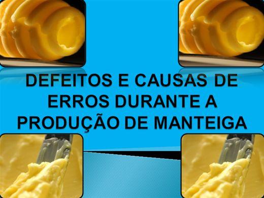 Curso Online de DEFEITOS E CAUSAS DE ERROS DURANTE A PRODUÇÃO DE MANTEIGA